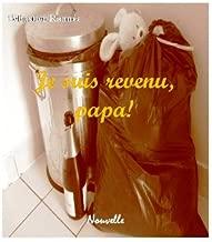 Je suis revenu, papa! (French Edition)