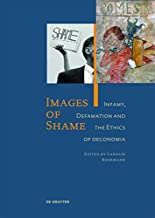 Images of Shame: Infamy, Defamation and the Ethics of oeconomia