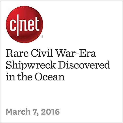 Rare Civil War-Era Shipwreck Discovered in the Ocean audiobook cover art