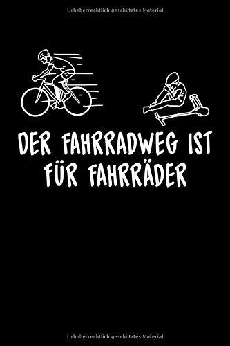 Der Fahrradweg ist für Fahrräder: Kariertes DIN A5 Notizbuch Notizheft für E-Roller Fahrer und Biker