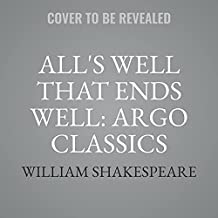 All's Well That Ends Well: Argo Classics Lib/E (Argo Classics Series Lib/E)