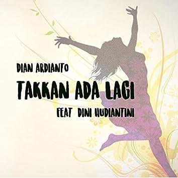 Takkan Ada Lagi (feat. Dini Hudiantini)