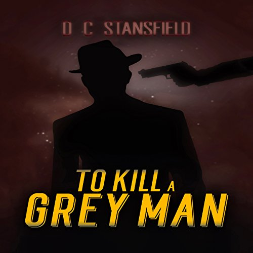 To Kill a Grey Man audiobook cover art