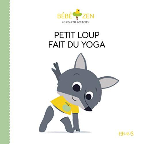 Petit loup fait du yoga (Bébé zen)