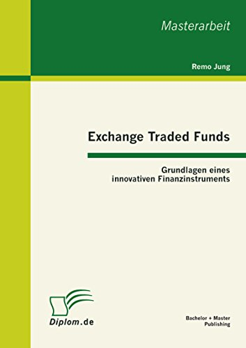 Exchange Traded Funds: Grundlagen eines innovativen Finanzinstruments
