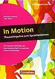 In Motion - Theaterimpulse zum Sprachenlernen (2. Auflage) - Von neuesten Befunden der Neurowissenschaft zu konkreten Unterrichtsimpulsen: Buch - Michaela Sambanis
