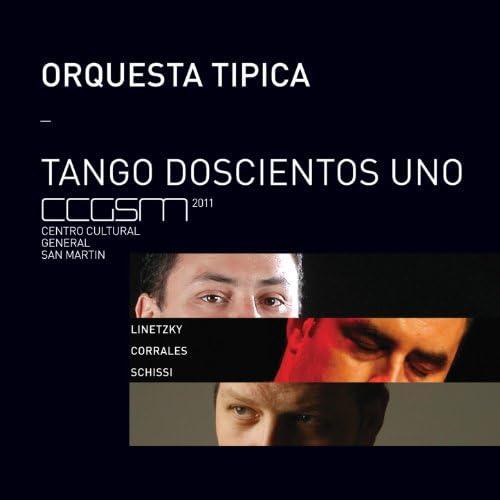 Orquesta Típica De Tango, Andrés Linetzky, Carlos Corrales & Diego Schissi feat. Andrés Linetzky, Carlos Corrales & Diego Schissi
