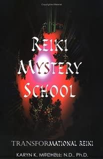 Reiki Mystery School: Transformational Reiki: Beyond the Usui System