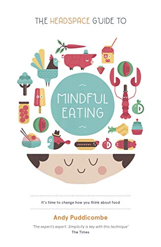 The Headspace Guide to... Mindful Eating: 10 days to finding your ideal weight (English Edition)