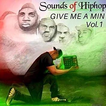Sounds of Hip Hop (Give Me a Min.), Vol. 1