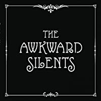 The Awkward Silents