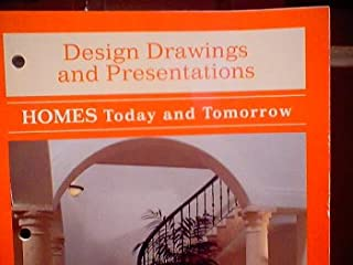 Homes Today and Tomorrow: Design Drawings and Presentations