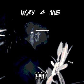 Way 4 Me