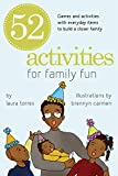 52 Activities for Family Fun: Games and Activities with Everyday Items to Build a Closer Family (English Edition)
