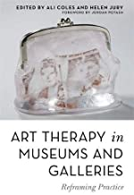 Art Therapy in Museums and Galleries: Reframing Practice