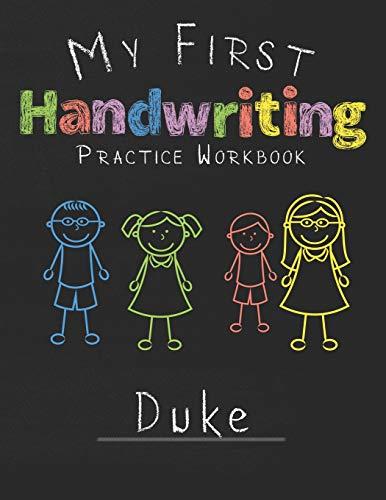 My first Handwriting Practice Workbook Duke: 8.5x11 Composition Writing Paper Notebook for kids in kindergarten primary school I dashed midline I For Pre-K, K-1,K-2,K-3 I Back To School Gift