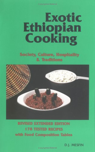 Exotic Ethiopian Cooking: Society, Culture, and Hospitality Tradition in Ethiopia