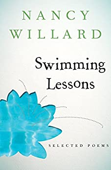 Swimming Lessons: Selected Poems by [Nancy Willard]