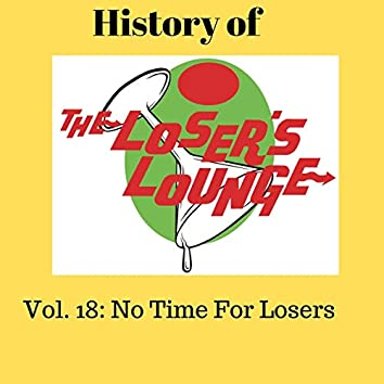 The History of the Loser's Lounge Vol. 18: No Time for Losers