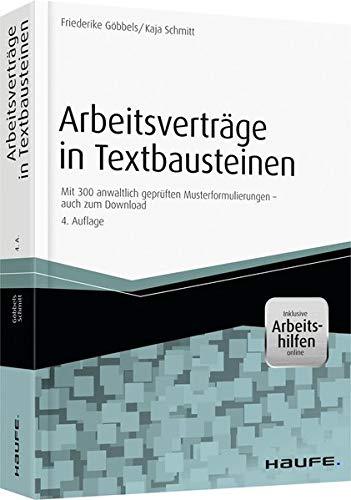 Arbeitsverträge in Textbausteinen - inkl. Arbeitshilfen online: Mit 300 anwaltlich geprüften Musterformulierungen – auch zum Download (Haufe Fachbuch)