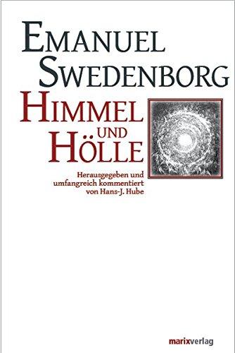 Himmel und Hölle: Herausgegeben, umfangreich kommentiert und mit einem systematischen Literaturverzeichnis versehen von H.-J. Hube (Kleine Philosophische Reihe)