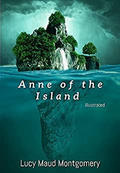Anne of the Island illustrated (English Edition) por [Lucy Maud Montgomery]