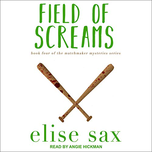 Field of Screams     Matchmaker Mysteries, Book 4              By:                                                                                                                                 Elise Sax                               Narrated by:                                                                                                                                 Angie Hickman                      Length: 7 hrs and 14 mins     1 rating     Overall 3.0
