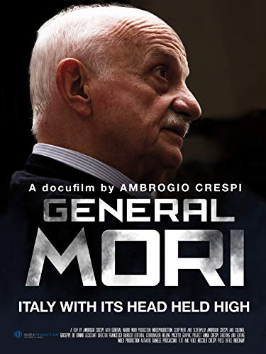 General Mori - Italy with Its Head Held High