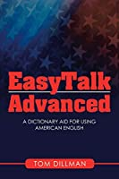 Easytalk Advanced: A Dictionary Aid for Using American English