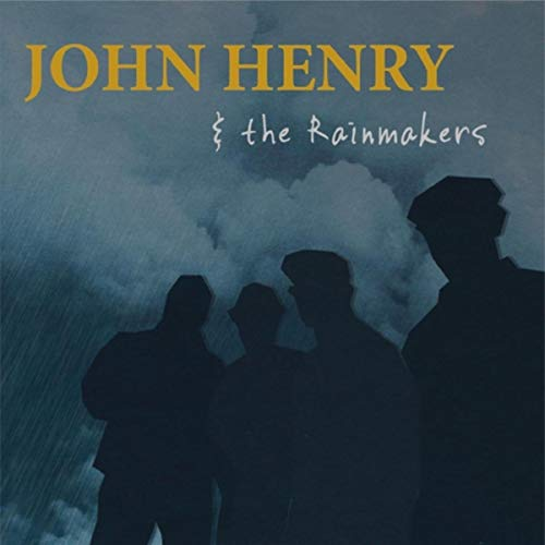 John Henry and the Rainmakers