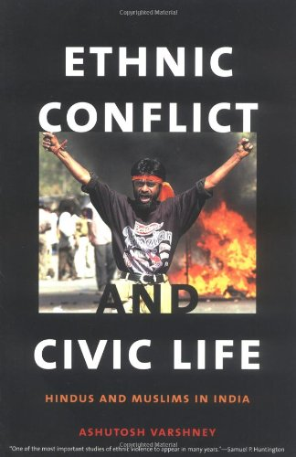 Ethnic Conflict and Civic Life: Hindus and Muslims in Indiaの詳細を見る