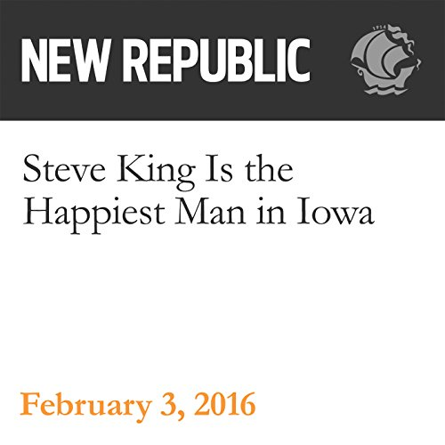 Steve King Is the Happiest Man in Iowa audiobook cover art