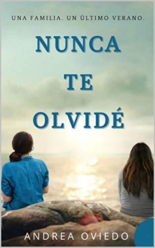 Nunca te olvidé de Andrea Oviedo