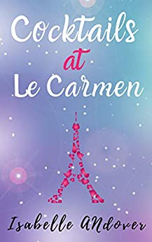 Cocktails at Le Carmen by [Isabelle Andover]