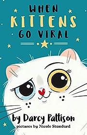 When Kittens Go Viral (The KittyTubers Book 1)