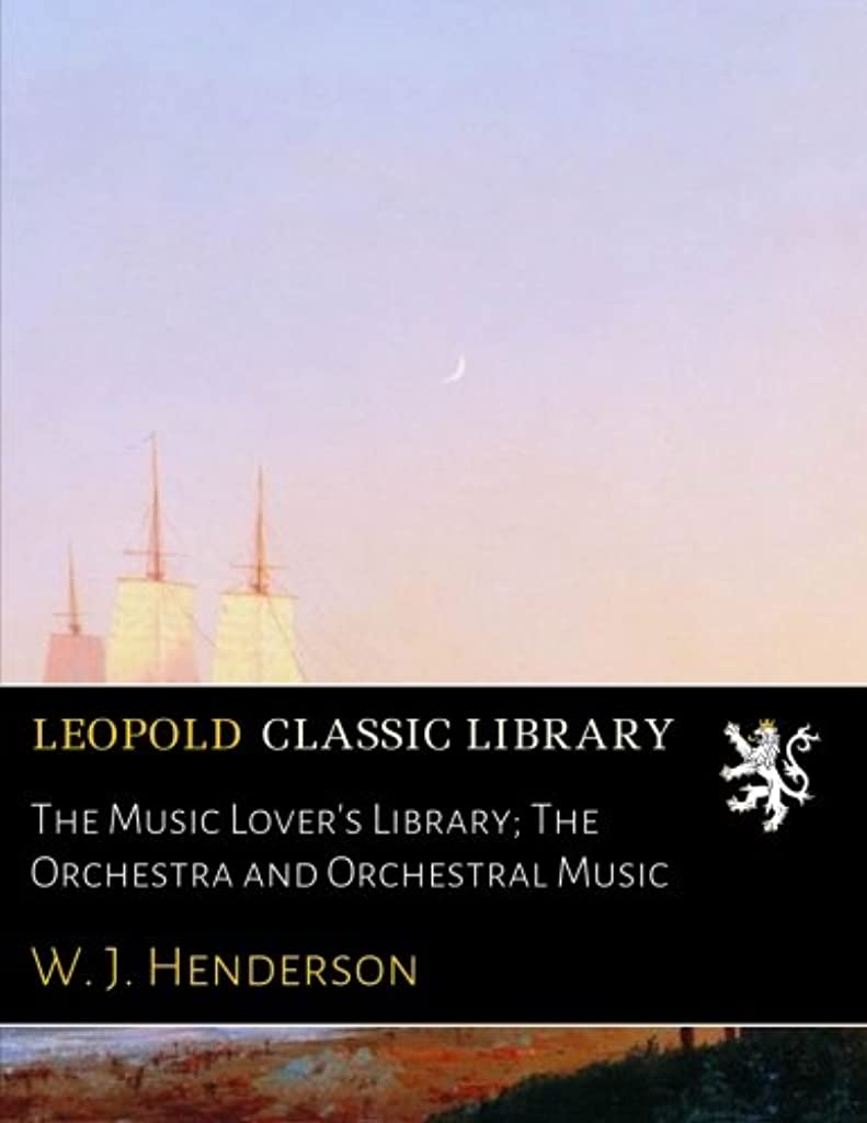 白いデコラティブ好奇心The Music Lover's Library; The Orchestra and Orchestral Music