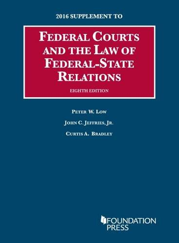 Federal Courts and the Law of Federal-State Relations: 2016 Supplement (University Casebook Series)