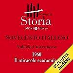 Novecento italiano - 1960. Il miracolo economico