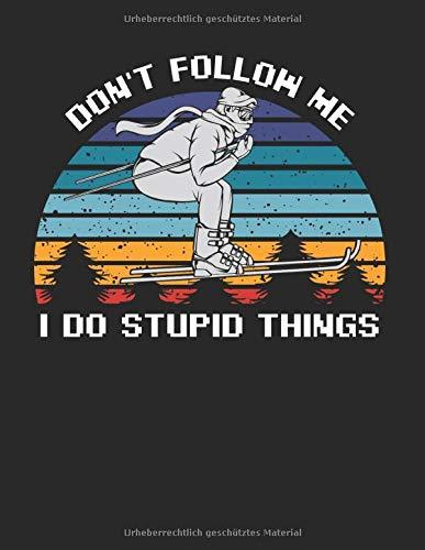 Don't Follow Me Do Stupid Things Skifahrer Ski: A4+ Softcover 120 beschreibbare karierte Seiten | 22 x 28 cm (8,5x11 Zoll)