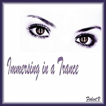Immersing in a Trance