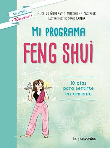 Mi Programa Feng Shui: 10 días para sentirte en armonía (Terapias Mi Coach)