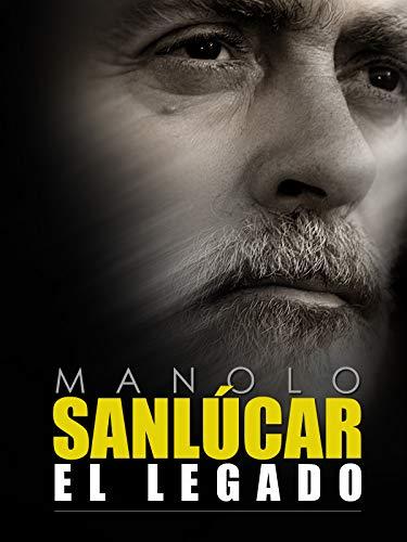 Manolo Sanlúcar, the legacy.