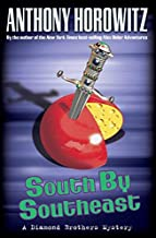 [South By Southeast (Diamond Brother Mysteries)] [By: Horowitz, Anthony] [September, 2005]