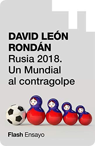 Rusia 2018: Un mundial al contragolpe eBook: León Rondán, David ...