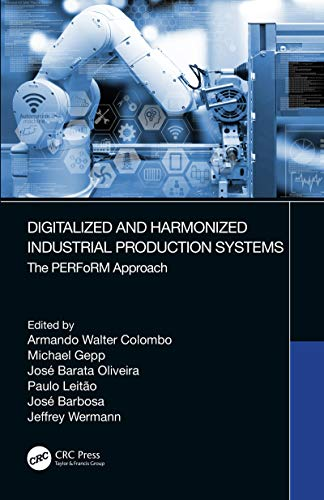 Digitalized and Harmonized Industrial Production Systems: The PERFoRM Approach (English Edition)