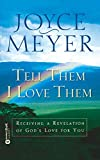 Tell Them I Love Them: Receiving a Revelation of God's Love for You