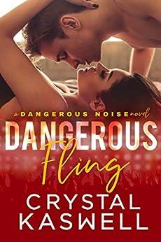 Dangerous Fling (Dangerous Noise Book 4) by [Crystal Kaswell]