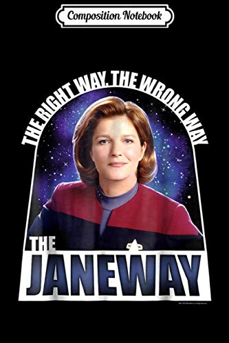 Composition Notebook: Star Trek Voyager The Janeway The Right Way Graphic  Journal/Notebook Blank Lined Ruled 6x9 100 Pages