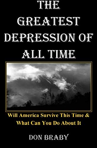 The Greatest Depression Of All Time: Will America Survive This Time & What Can You Do About It