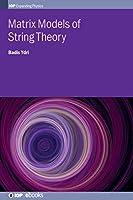 Matrix Models of String Theory (Iph001)